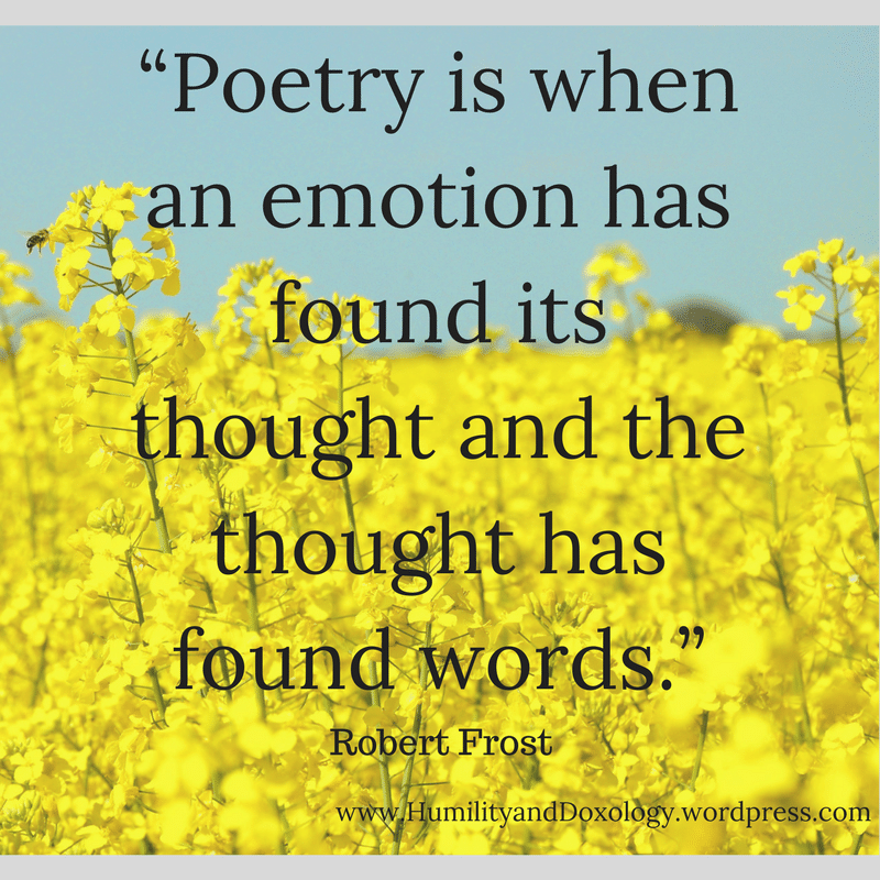 National Poetry Month, Emotions and Thoughts and Words Robert Frost quote