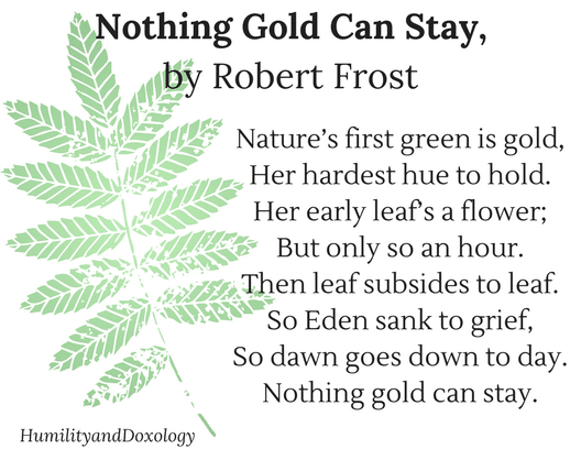 Nothing Gold Can Stay, by Robert Frost, National Poetry Month
