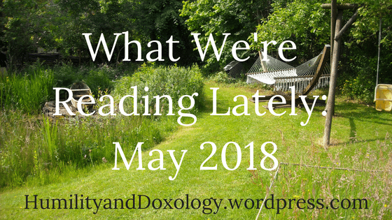 We're reading lately booklists Mom and kids May 2018