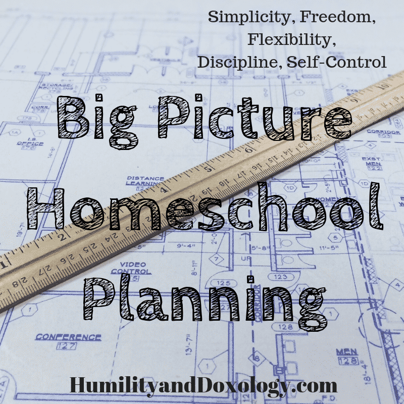 7 Steps to Easy Big Picture Homeschool Planning