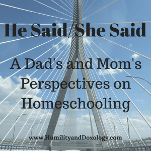 Dad and Mom perspective on homeschooling
