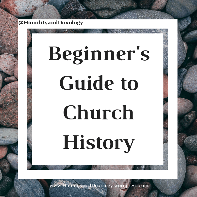 A Beginner's Guide to Church History