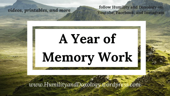 Year of Memory Work: videos, printables, and more with Humility and Doxology