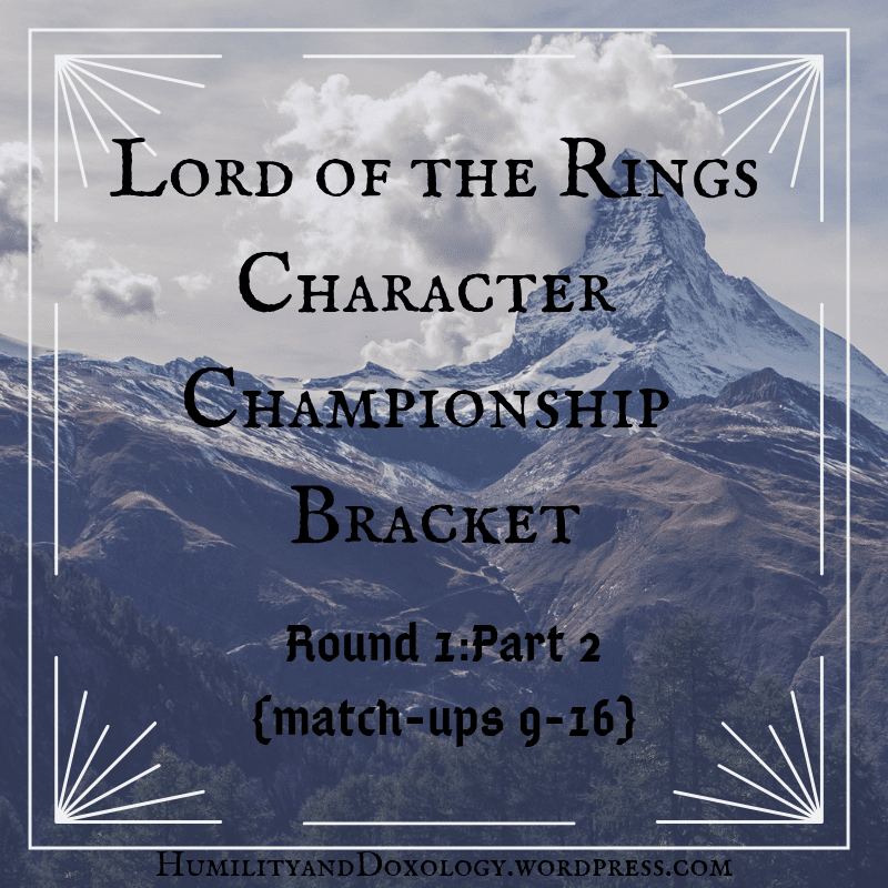 Lord of the Rings Character Championship Bracket Round 1 Part 2