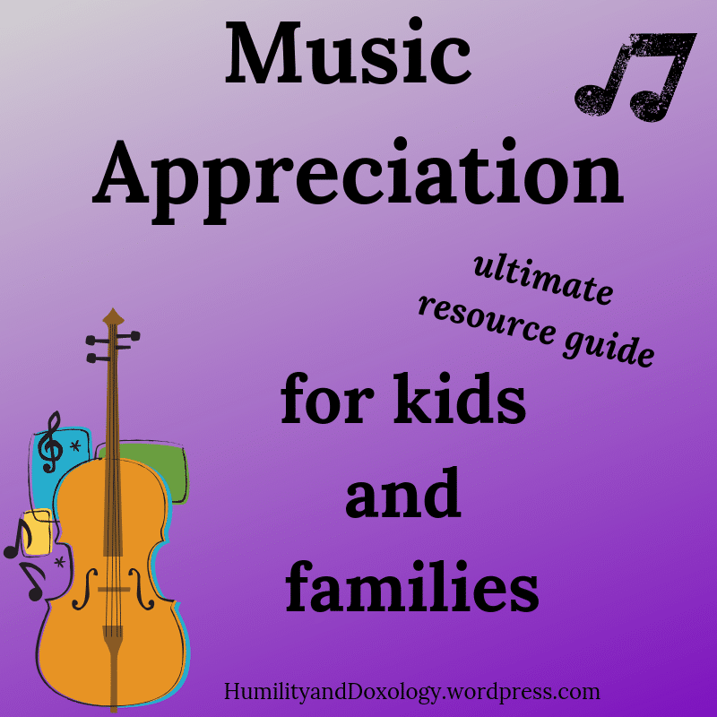 Music Appreciation, Musical Education, Homeschool Music, Ultimate Resource Guide