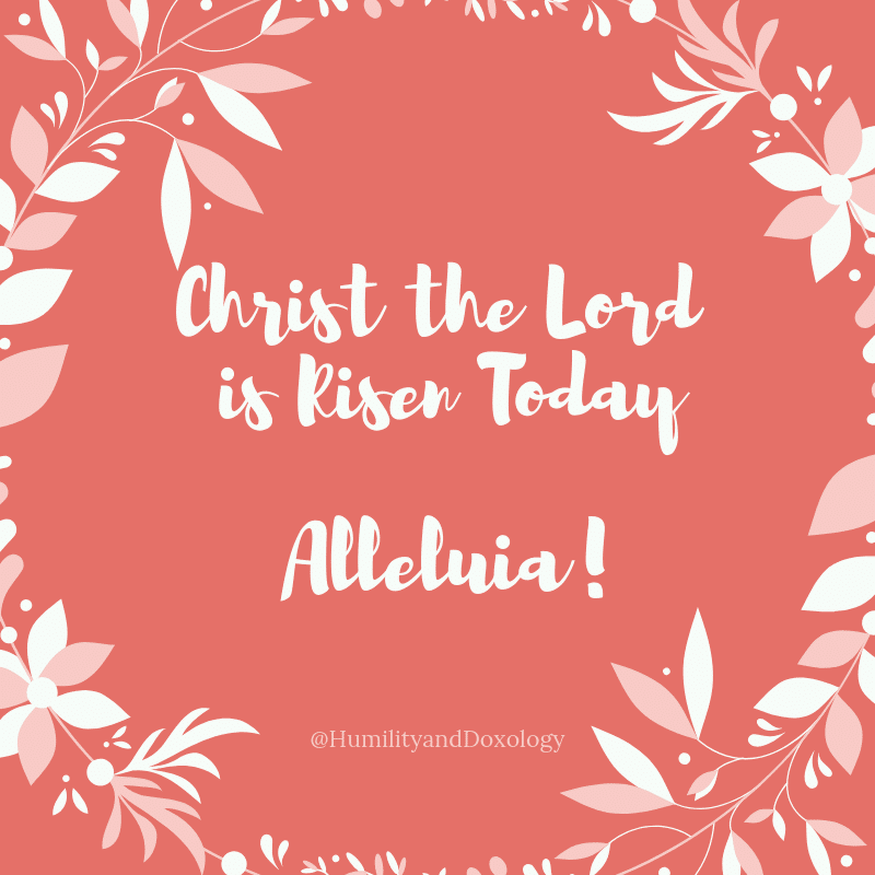 Easter Meme, Resurrection, Sunday, Christ the Lord is Risen Today, Alleluia