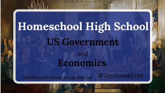 Homeschool HIgh School US Government and Economics Free Curriculum Plan, Highschool Electives, Course of Study