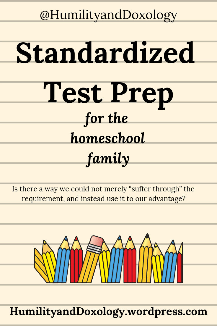 Standardized Test Prep Homeschool Family, Peaceful Testing, Humility and Doxology
