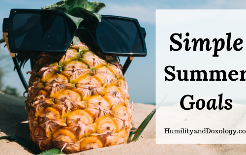 Simple Summer Goals and Planning