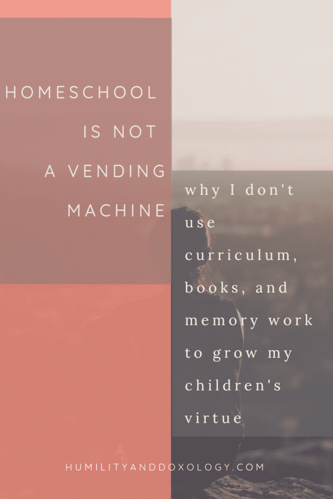 Homeschool is Not a Vending Machine