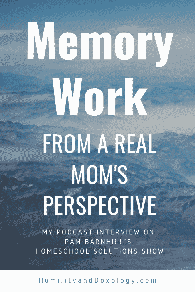 Memory Work Homeschool Mom