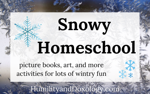 Fun Winter and Snow Homeschool Ideas