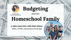 Budgeting Homeschool Family Video Interviews