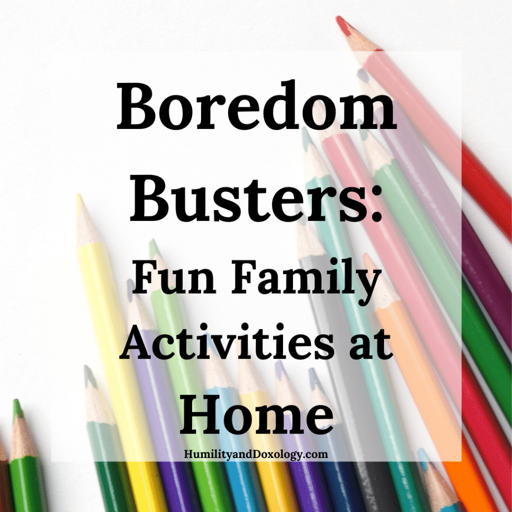 Boredom Busters at Home