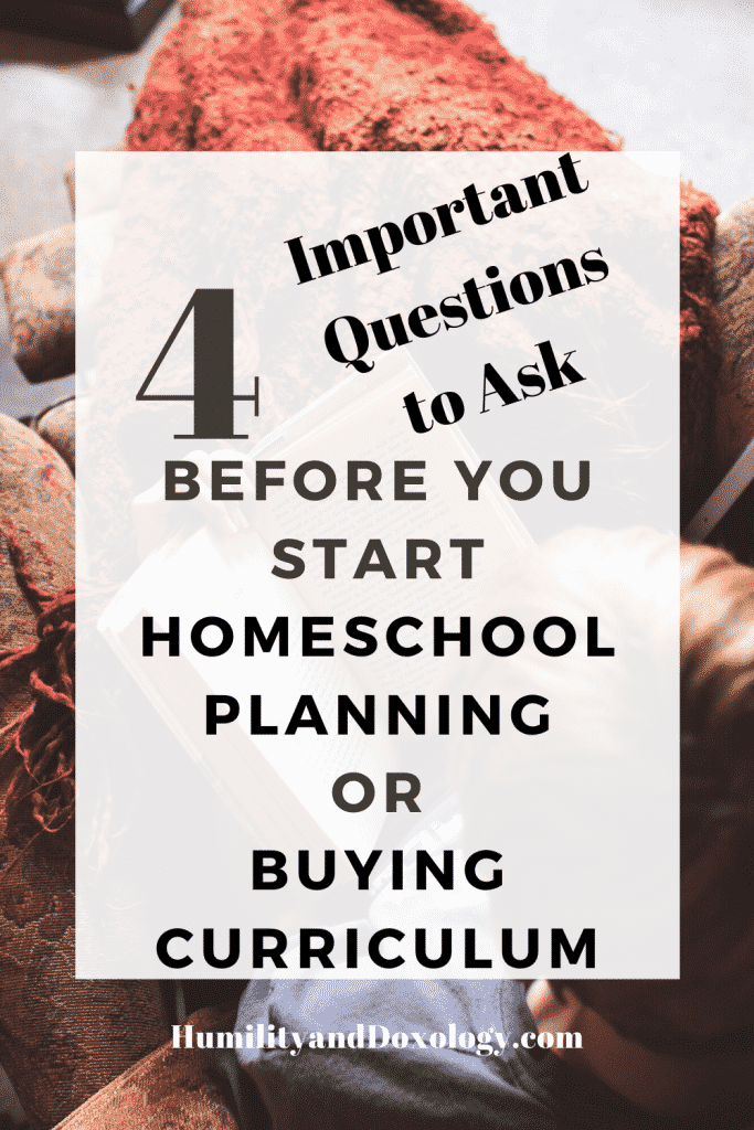 4 Questions to ask before planning curriculum for your homeschool