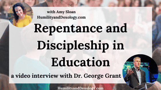 Repentance and Discipleship in Education Dr. George Grant video Interview