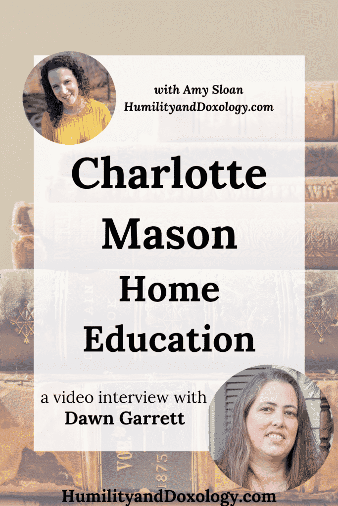 Charlotte Mason Education, Ambleside Online, Dawn Garrett Interview