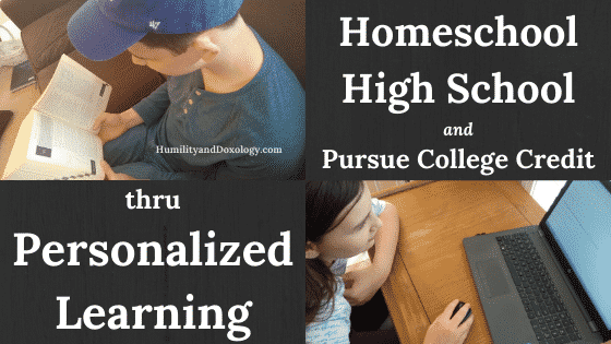 Homeschool High School and College Credit with Personalized Learning