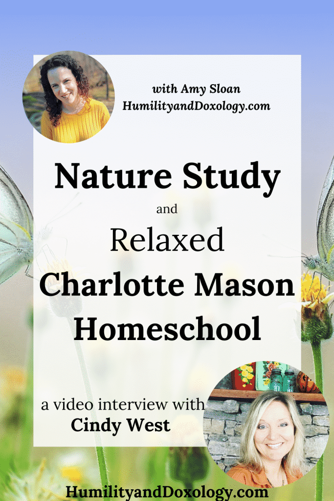 Nature Study and Relaxed Charlotte Mason homeschooling Cindy West Interview