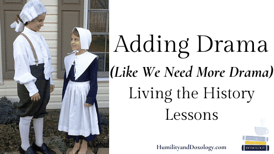 Living Fun History Homeschool Drama