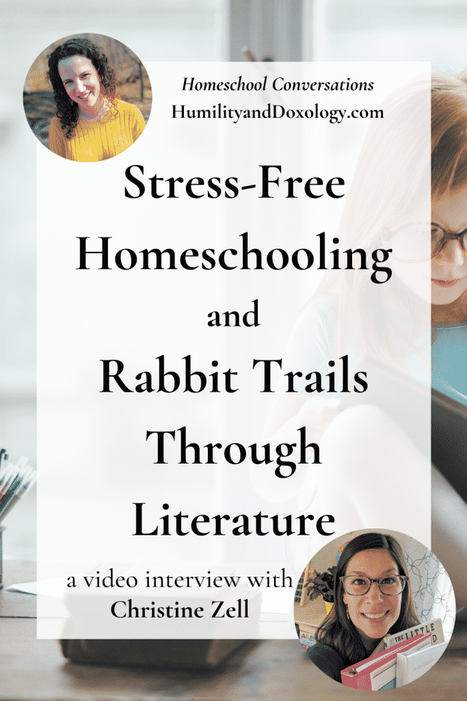 Stress-Free Homeschooling, Rabbit Trails Through Literature, Christine Zell (This Bit of Life) interview