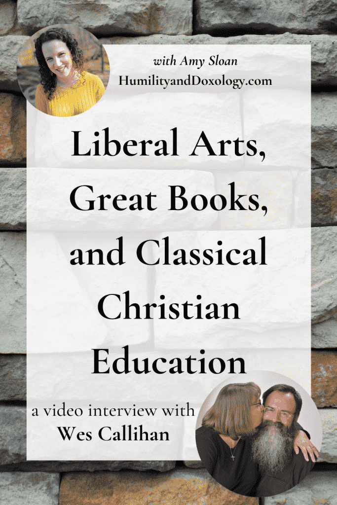 Liberal Arts, Great Books, and Classical Christian Homeschool Education interview with Wes Callihan