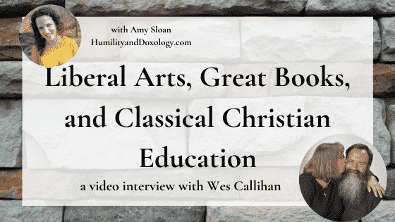 Liberal Arts, Great Books, and Classical Christian Education Wes Callihan