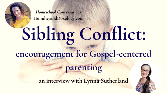 Sibling Conflict Homeschooling Parenting Solutions Lynna Sutherland Interview