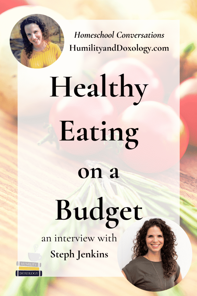 Steph Jenkins Cheapskate Cook interview healthy eating on a budget for homeschool families