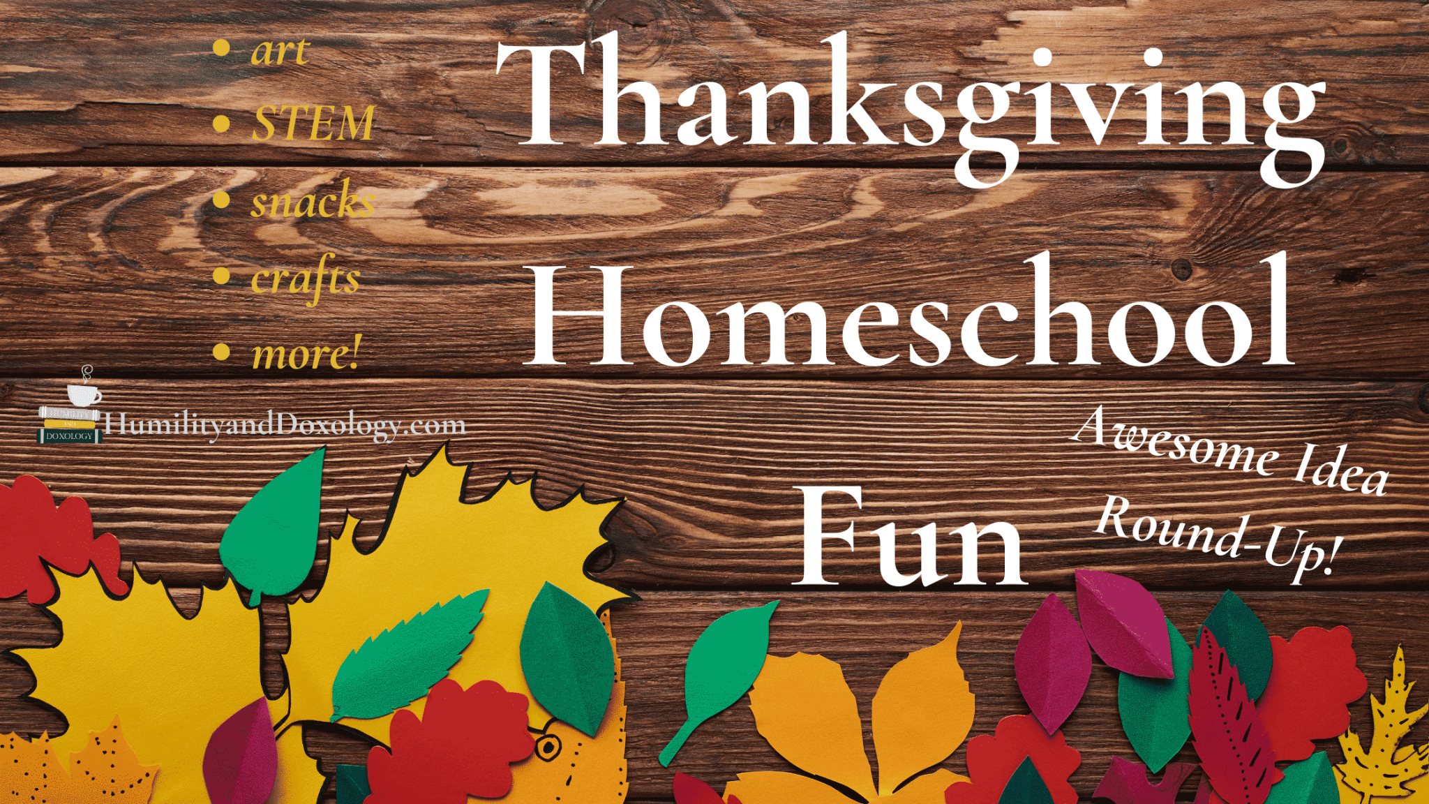 Hands On Homeschool Fun For Thanksgiving Art Science Games And More Humility And Doxology