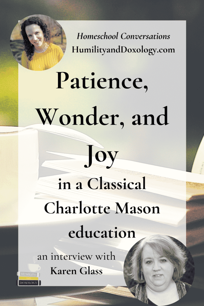 Karen Glass homeschool conversations interview Charlotte Mason classical education