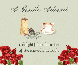 Gentle Advent