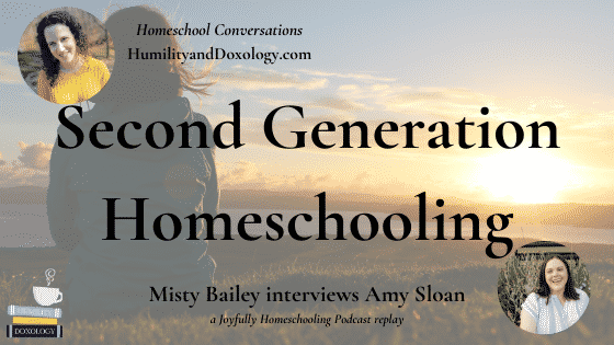 second generation homeschooling joyfully homeschooling amy sloan misty bailey