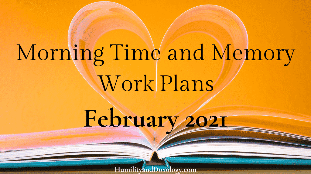 morning time and memory work plans february 2021