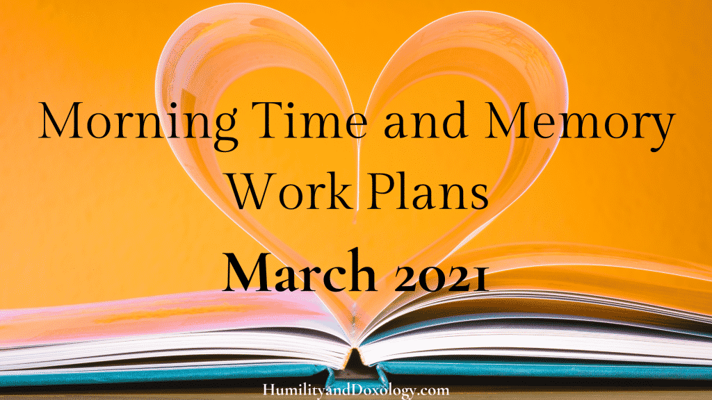 free morning time and memory work plans march 2021