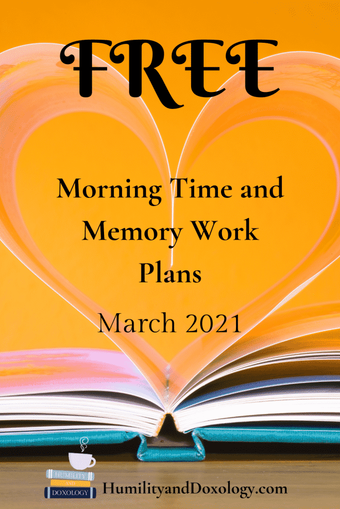 Free Morning Time and memory work plans March 2021 includes Shakespeare, Robert Burns, From Depths of Woe, Psalm 23, Revelation 21 and 22