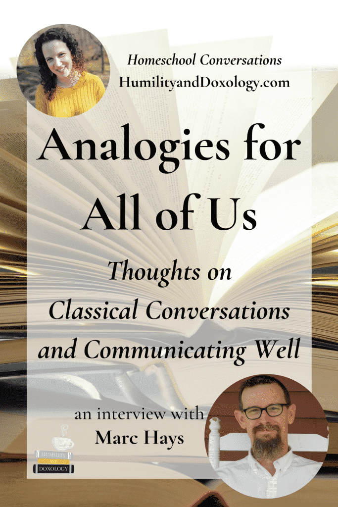 Analogies for All of Us Marc Hays Classical Conversations Homeschool Conversations podcast