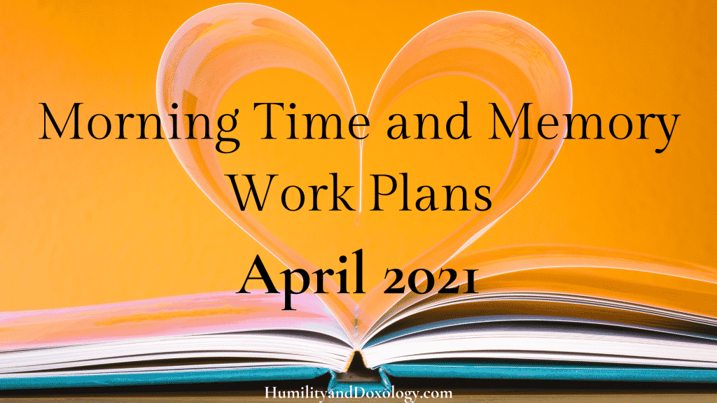 April 2021 morning time memory work plans