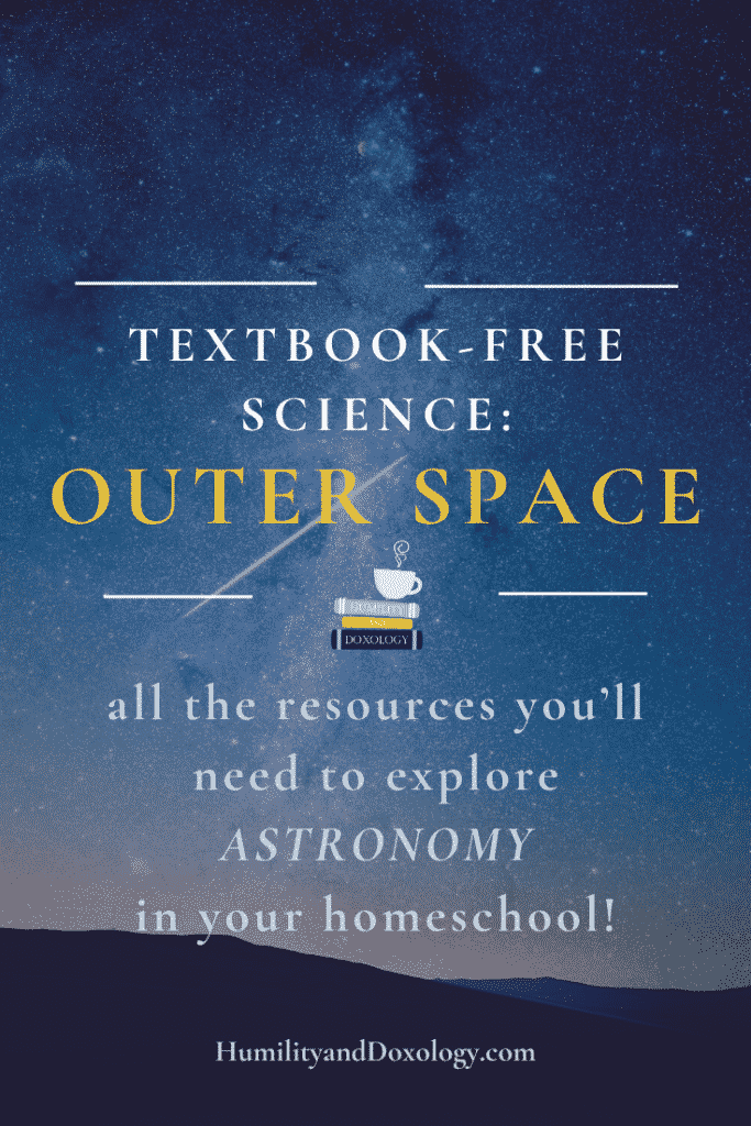 all the resources you'll need to explore ASTRONOMY in your homeschool! textbook-free science outer space resource round up