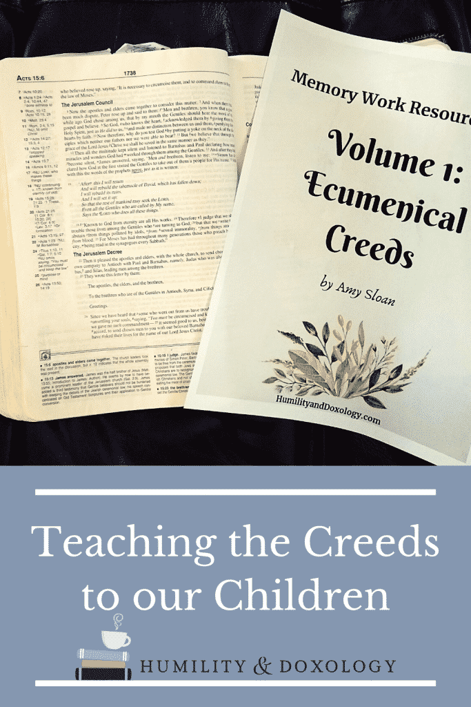 How and Why to teach the historic Christian ecumenical creeds to our children. Confession of faith. Orthodox teaching. Apostle's creed. Nicene Creed. Athanasian creed.