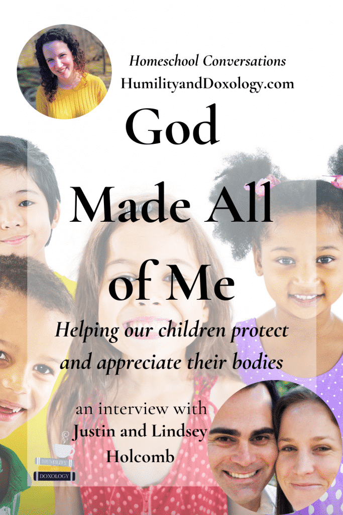 child protection body image Justin Lindsey Holcomb God Made All of Me in His Image  Homeschool Conversations podcast interview