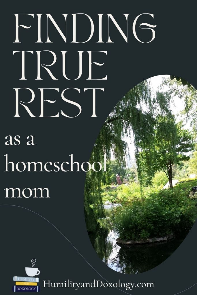 Rest and Identity as a Homeschool Mom Humility and Doxology